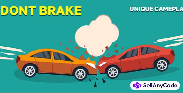 Don`t Brake!