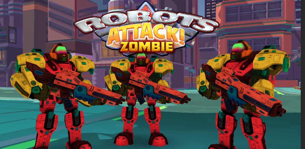 ROBOTS Attack Zombies