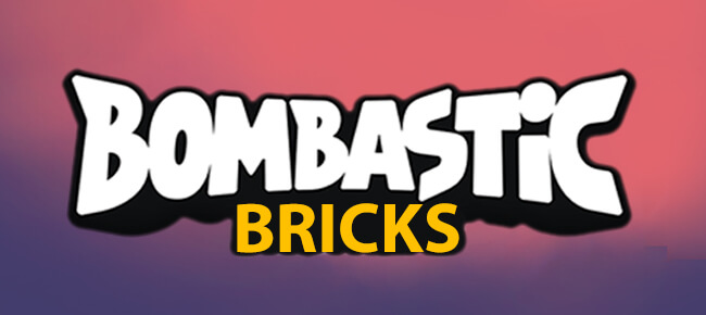 Bombastic Bricks