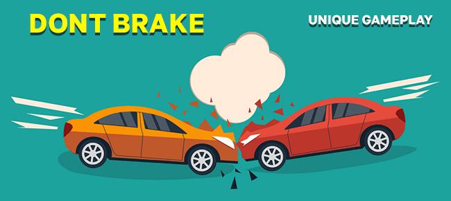 Don't Brake!